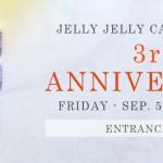 JELLY JELLY CAFE3周年記念パーティーを開催します!